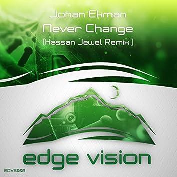 Never Change (Hassan Jewel Remix)