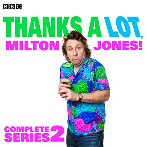 Thanks a Lot, Milton Jones! Complete Series 2 audiobook cover art
