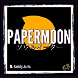 Papermoon (feat. Family Jules)