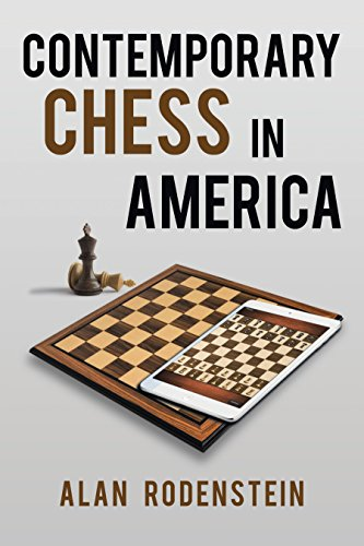 Contemporary Chess in America: How Chess Has Gotten Younger, Faster and Digitally Driven (English Edition)