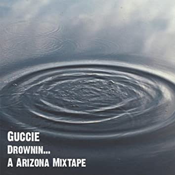 Drownin... A Arizona Mixtape