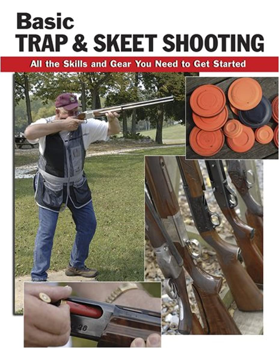 のぞき穴プラットフォーム静脈Basic Trap and Skeet Shooting: All the Skills and Gear You Need to Get Started (Stackpole Basics)
