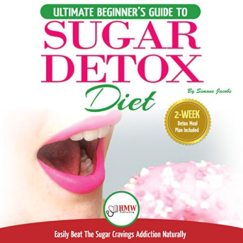 Sugar Detox Diet: The Ultimate Beginner's Guide to Easily Beat the Sugar Cravings Addiction Naturally      2 Week Detox Meal Plan Included              By:                                                                                                                                 Simone Jacobs                               Narrated by:                                                                                                                                 Steve Atkins-Linnell                      Length: 1 hr and 51 mins     22 ratings     Overall 4.8
