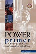 Power Primer: A Nontechnical Guide from Generation to End Use