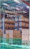 Control de Inventarios y Manejo de Almacenamiento (LOGISTICA nº 1)