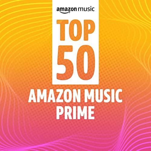 Top 50 Amazon Music Prime