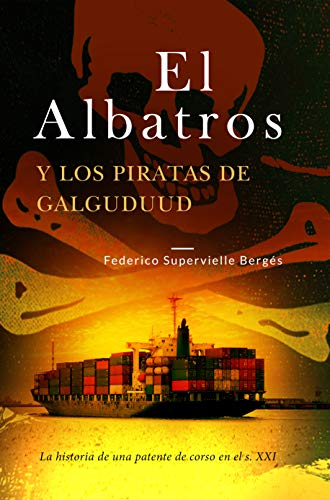 Portada del libro El Albatros y los piratas de Galguduud de Federico Supervielle Bergés