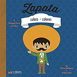Zapata: Colors / Colores: A Bilingual Book of Colors by [Patty Rodriguez, Ariana Stein]