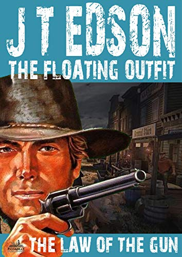 The Floating Outfit 32: The Law of the Gun (A Floating Outfit Western) (English Edition)