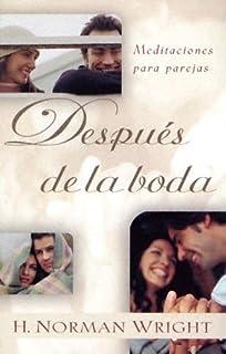 Despu??s de la boda: Meditaciones para parejas: After You Say I Do: Meditations for Every Couple (Spanish Edition) by H. Norman Wright (2004-11-02)