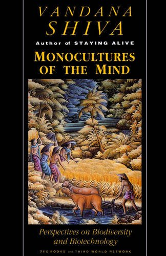 Monocultures of the Mind: Perspectives on Biodiversity and Biotechnology: Biodiversity, Biotechnology and Scientific Agriculture