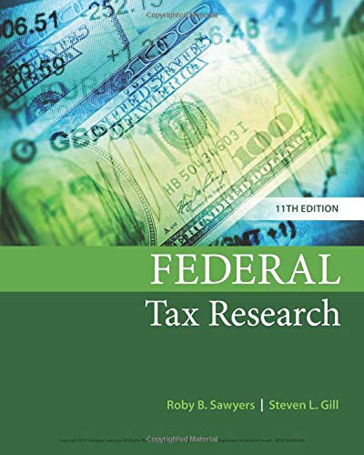Compare Textbook Prices for Federal Tax Research 11 Edition ISBN 9781337282987 by Sawyers, Roby,Gill, Steven