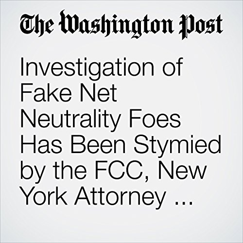 Investigation of Fake Net Neutrality Foes Has Been Stymied by the FCC, New York Attorney General Says copertina