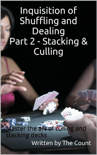 Inquisition of Shuffling and Dealing Part 2 - Stacking & Culling by [Count Va'Drey, Kevin Rosmer]