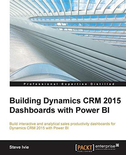 Building Dynamics CRM 2015 Dashboards with Power BI (English Edition)