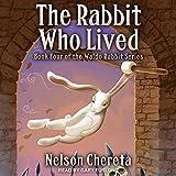 The Rabbit Who Lived: Waldo Rabbit Series, Book 4