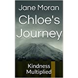 Chloe's Journey: Kindness Multiplied (English Edition)