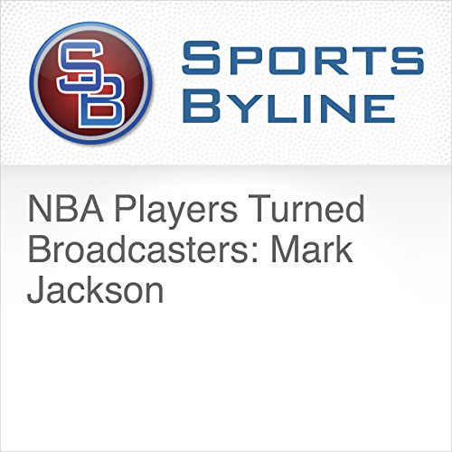 NBA Players Turned Broadcasters: Mark Jackson audiobook cover art