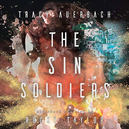 The Sin Soldiers Audiobook By Tracy Auerbach cover art
