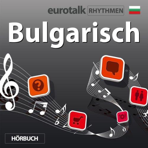 EuroTalk Rhythmen Bulgarisch                   Written by:                                                                                                                                 EuroTalk Ltd                               Narrated by:                                                                                                                                 Fleur Poad                      Length: 58 mins     Not rated yet     Overall 0.0