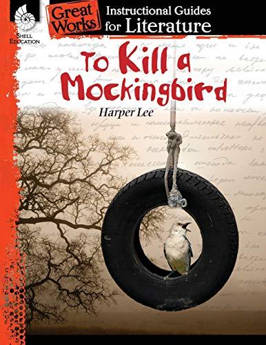 To Kill a Mockingbird: An Instructional Guide for Literature: Instructional Guides for Literature - To Kill a Mockingbird