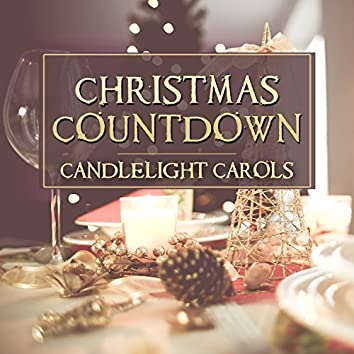 Christmas Countdown: Candlelight Carols, Xmas Instrumental Songs, Family Time Celebration, Christmas Music for Magic Moments During Winter Holidays