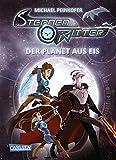 Sternenritter 3: Der Planet aus Eis: Science Fiction-Buch der Bestseller-Serie für Weltraum-Fans ab 8 Jahren