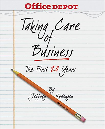Office Depot: Taking Care of Business -  Jeffrey L. Rodengen, Hardcover