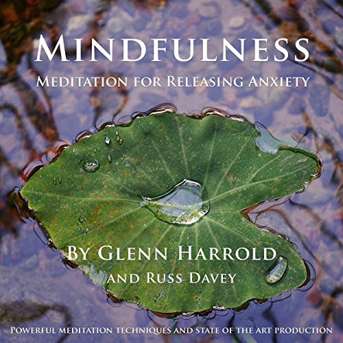 Mindfulness Meditation for Releasing Anxiety Audiobook By Glenn Harrold FBSCH Dip C.H.,                                                                                        Russ Davey cover art