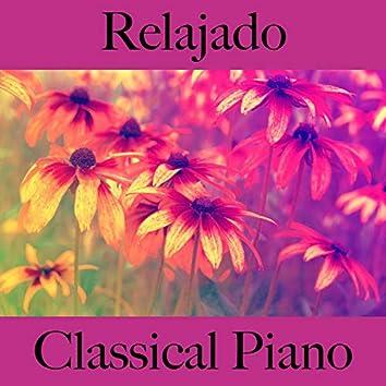 Relajado: Classical Piano - Los Mejores Sonidos Para Relajarse