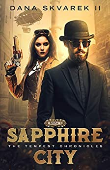 Sapphire City (The Tempest Chronicles Book 1) by [Dana Skvarek, Jolene Skvarek, Jeff Goeson]