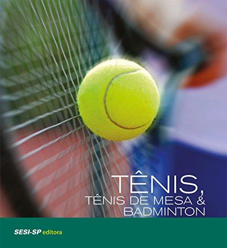 Tênis, Tênis de Mesa e Badminton