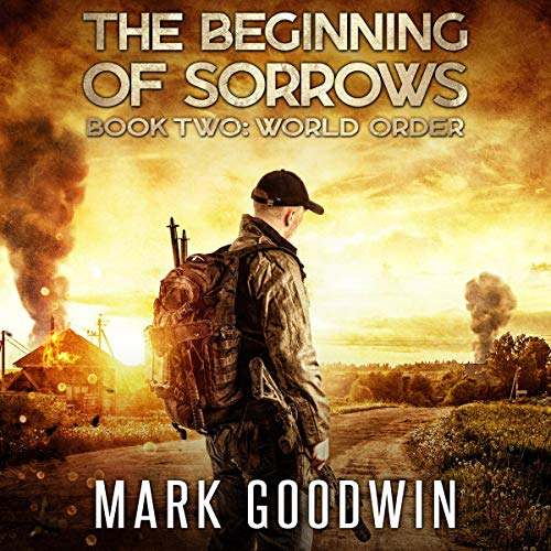 World Order: An Apocalyptic End-Times Thriller: The Beginning of Sorrows, Book 2