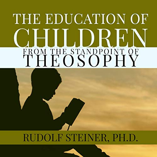 The Education of Children from the Standpoint of Theosophy: A Modern Edition Titelbild
