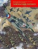 Normandie-Niemen Volumen I: Historia ilustrada del famoso escuadrón de caza francés en Rusia durante la Segunda Guerra Mundial: Volume 2