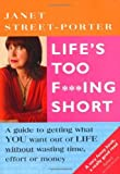 Life's Too F***ing Short by Street-Porter, Janet (2009) Paperback