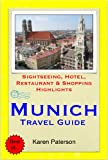 Munich, Germany Travel Guide - Sightseeing, Hotel, Restaurant & Shopping Highlights (Illustrated) (English Edition)