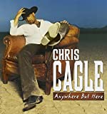 Songtexte von Chris Cagle - Anywhere But Here
