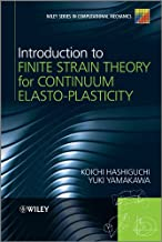 Introduction to Finite Strain Theory for Continuum Elasto-Plasticity (Wiley Series in Computational Mechanics)