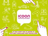 ICOON Communicator. Diccionario visual con 1.700 iconos e imágenes. Bolsillo. Amber Press.: If You Can't Say It, Show It! Picture Language for Travellers