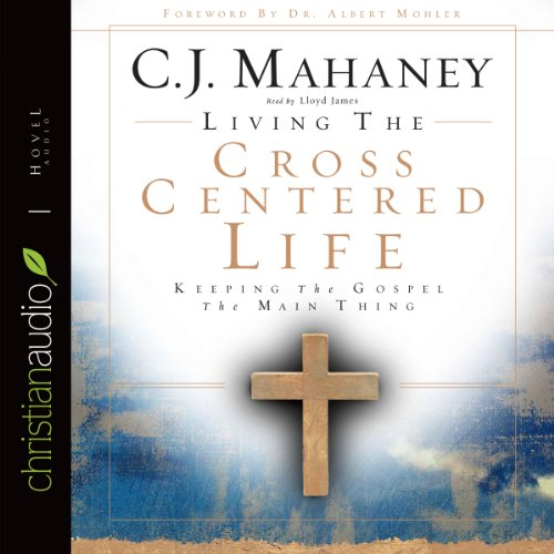 Living the Cross Centered Life audiobook cover art