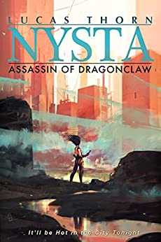 Nysta: Assassin of Dragonclaw (The Shadow Realm Book 8) by [Lucas Thorn]