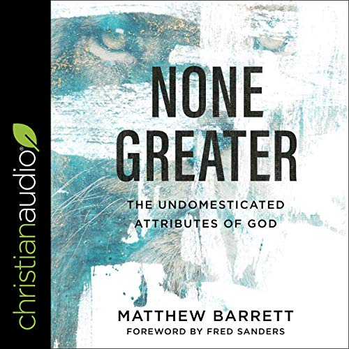 None Greater Audiobook By Matthew Barrett, Fred Sanders - foreword cover art