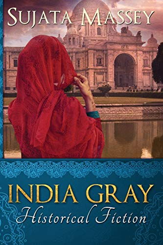 Compare Textbook Prices for India Gray: Historical Fiction First Edition Edition ISBN 9780983661078 by Massey, Sujata
