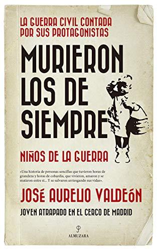 Murieron los de siempre: Niños de la guerra (Historia) eBook: José Aurelio Valdeón: Amazon.es: Tienda Kindle