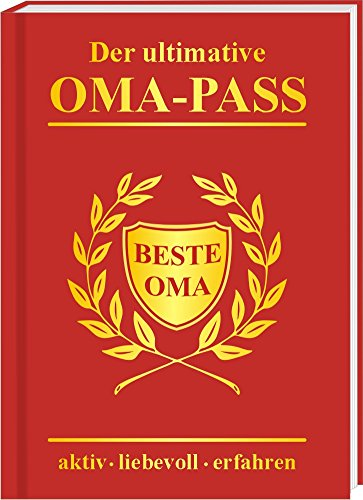 AV Andrea Verlag Der ultimative Oma Pass Willkommen im Ruhestand Rente Omi Pensionär Rosenlikör Prosecco Goldsekt 22 Karat Gold Unruhestand (Der ultimative Oma Pass 10317)
