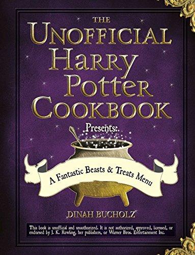The Unofficial Harry Potter Cookbook Presents - A Fantastic Beasts & Treats Menu