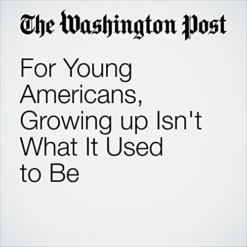 For Young Americans, Growing up Isn't What It Used to Be copertina
