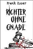 Richter ohne Gnade - Ein Aachen Krimi (Hansens 4. Fall) (Aachen Krimi Reihe)