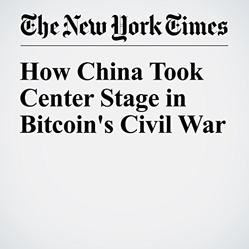 How China Took Center Stage in Bitcoin's Civil War audiobook cover art
